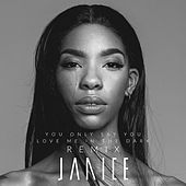 You Only Say You Love Me in the Dark (Laynord Remix) von Janice