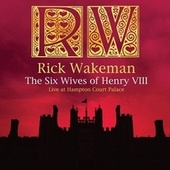 The Six Wives of Henry VIII de Rick Wakeman