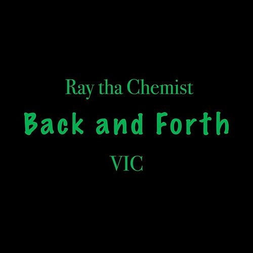 Back and Forth (feat. Ray tha Chemist) by V.I.C.