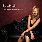 The Heart Already Knows von Kate Reid