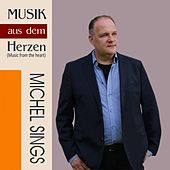 Musik aus dem Herzen (Music from the Heart) by Michel Sings