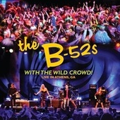 With the Wild Crowd! Live in Athens, Ga von The B-52's