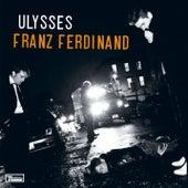 Ulysses (Remixes) by Franz Ferdinand