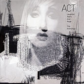 Laughter, Tears And Rage - The Anthology by ACT