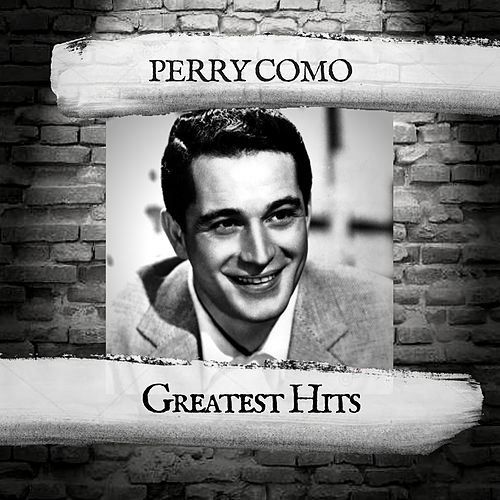 Greatest Hits by Perry Como