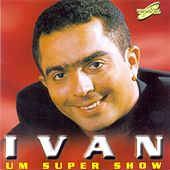 Um Super Show by Ivan
