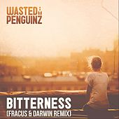 Bitterness (Fracus & Darwin Remix) van Wasted Penguinz