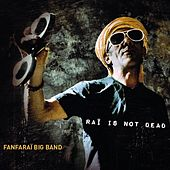 Raï Is Not Dead by Fanfaraï Big Band