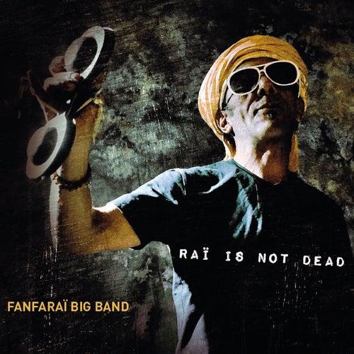 Raï Is Not Dead de Fanfaraï Big Band