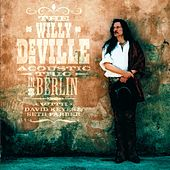 Willy Deville Acoustic Trio in Berlin by Willy DeVille