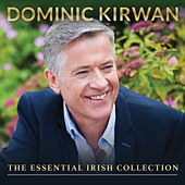 The Essential Irish Collection by Dominic Kirwan