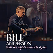 Until the Light Comes on Again by Bill Anderson