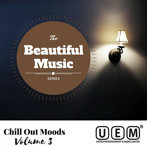 The Beautiful Music Series - Chill out Moods Vol. 3 by Various Artists