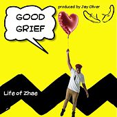 Good Grief by Life of Zhae
