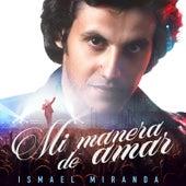 Mi Manera De Amar de Ismael Miranda