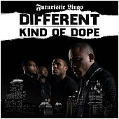Different Kind of Dope by Futuristic Lingo