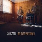 Believer / Pretender by Sons of Bill