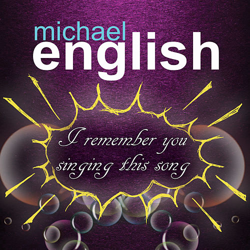 I Remember You Singing This Song by Michael English