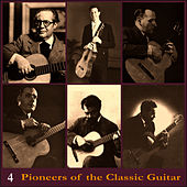 Pioneers of the Classic Guitar, Volume 4 - Recordings 1928-1930 de Andrés Segovia