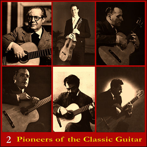 Pioneers of the Classic Guitar, Voume 2 - Recordings 1944-1947 by Andrés Segovia