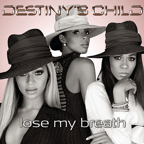 Lose My Breath by Destiny's Child