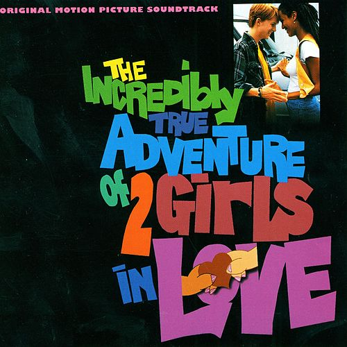 The Incredibly True Adventure Of Two Girls In Love by Various Artists