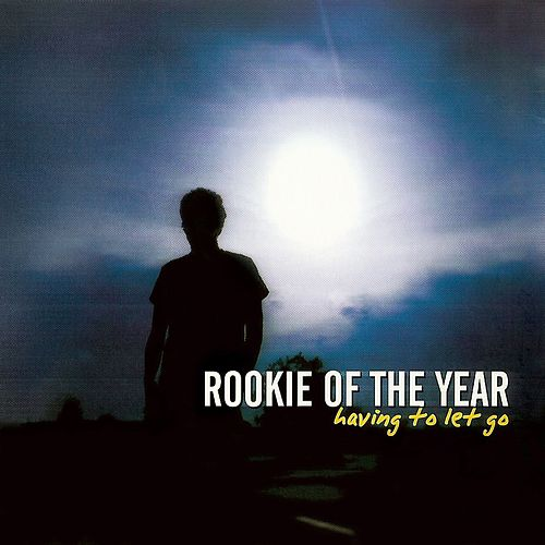 Having To Let Go by Rookie Of The Year