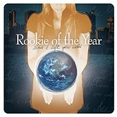 Since I Left Your World by Rookie Of The Year