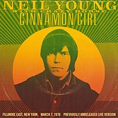 Cinnamon Girl [Live From Fillmore East] by Neil Young