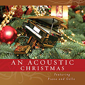 An Acoustic Christmas - Featuring Piano and Cello by Various Artists