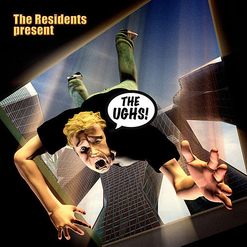 The Ughs by The Residents
