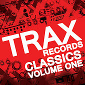 Trax Records Classics Volume 1 by Various Artists