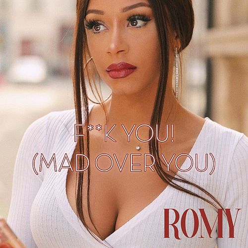 Fuck You! (Mad over You) by The Romy