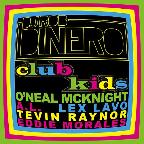 Club Kids by DJ Rob Dinero