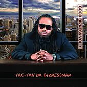 Good Bizness, Vol. 1 by YAC-YAN Da Biznessman