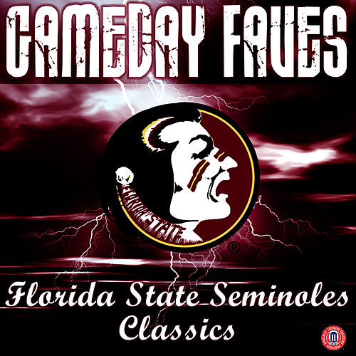 Gameday Faves: Florida State Seminoles Classics by FSU Marching Chiefs