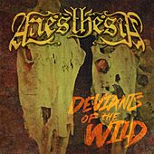 Deviants of the Wild by Anesthesia