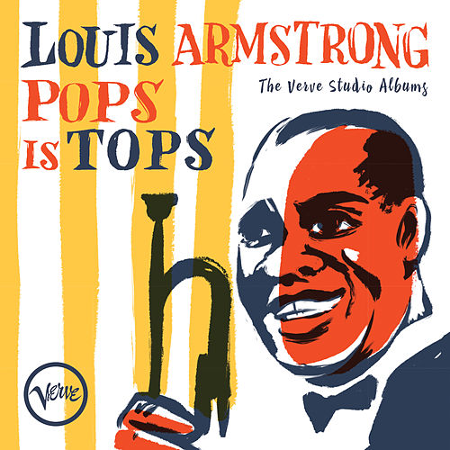 Pops Is Tops: The Verve Studio Albums by Louis Armstrong