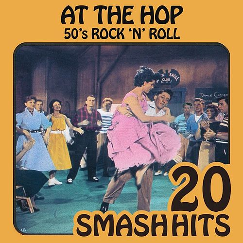 50's Rock 'N' Roll - At The Hop by Various Artists