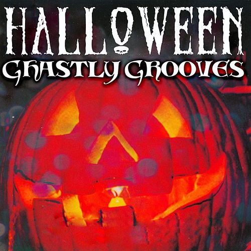Halloween's Ghastly Grooves by Various Artists