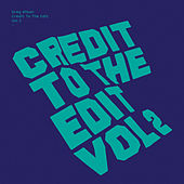 Credit To The Edit 2 by Various Artists