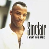 I Want You Back von Sinclair