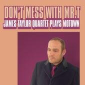 Don't Mess With Mr T de James Taylor Quartet