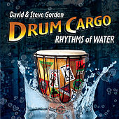 Drum Cargo - Rhythms of Water by David and Steve Gordon