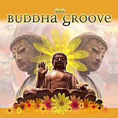 Buddha Groove von Various Artists