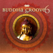 Buddha Groove 6 by Various Artists