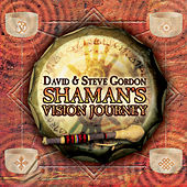 Shaman's Vision Journey de David and Steve Gordon