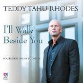 I'll Walk Beside You di Teddy Tahu Rhodes