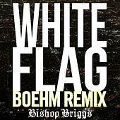 White Flag (Boehm Remix) de Bishop Briggs