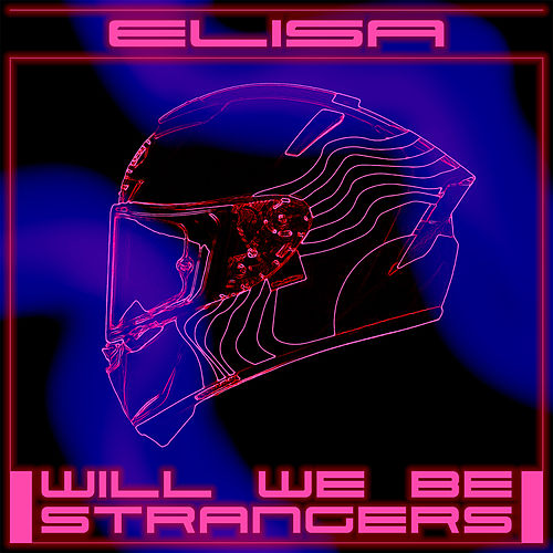 Will We Be Strangers di Elisa